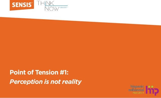 Point of Tension #1: Perception is not reality