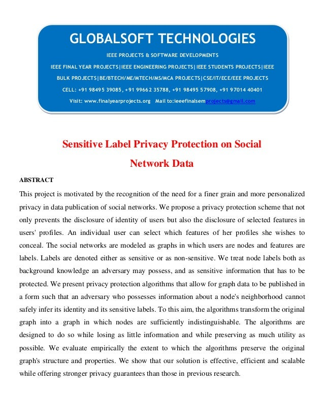 Sensitive Label Privacy Protection on Social Network Data ABSTRACT This project is motivated by the recognition of the nee...