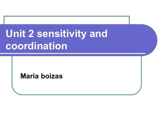 Unit 2 sensitivity andcoordination   Maria boizas