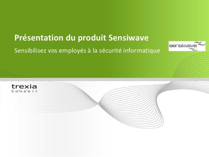 Présentation du produit Sensiwave<br />Sensibilisez vos employés à la sécurité informatique<br />