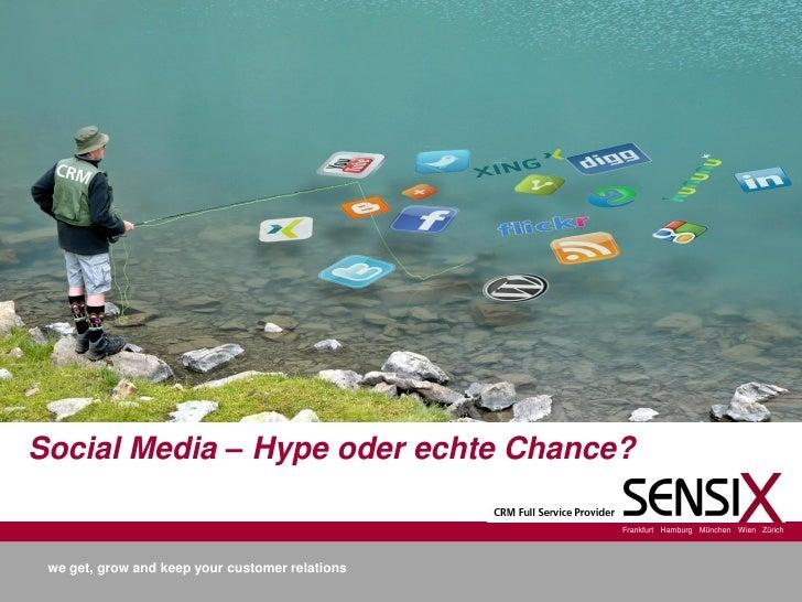 Social Media – Hype oder echte Chance?                                                 Frankfurt Hamburg München Wien Züri...