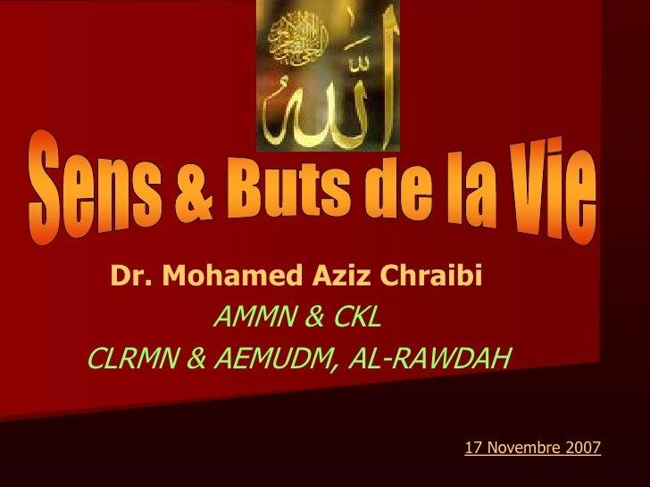 Dr. Mohamed Aziz Chraibi         AMMN & CKL CLRMN & AEMUDM, AL-RAWDAH                         17 Novembre 2007