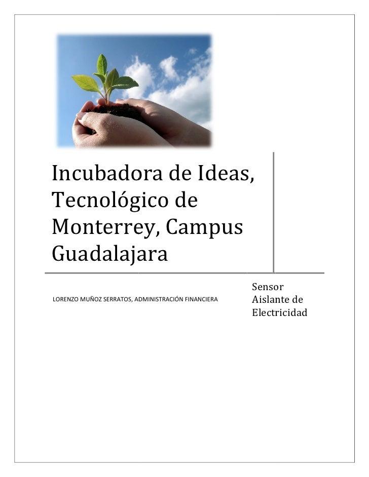 Incubadora de Ideas, Tecnológico de Monterrey, Campus Guadalajara                                                     Sens...