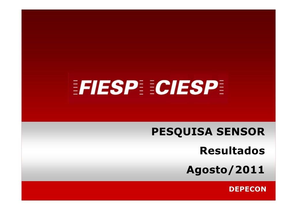 PESQUISA SENSOR      Resultados    Agosto/2011          DEPECON