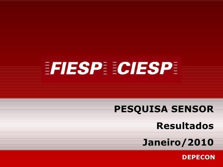 PESQUISA SENSOR Resultados Janeiro/2010