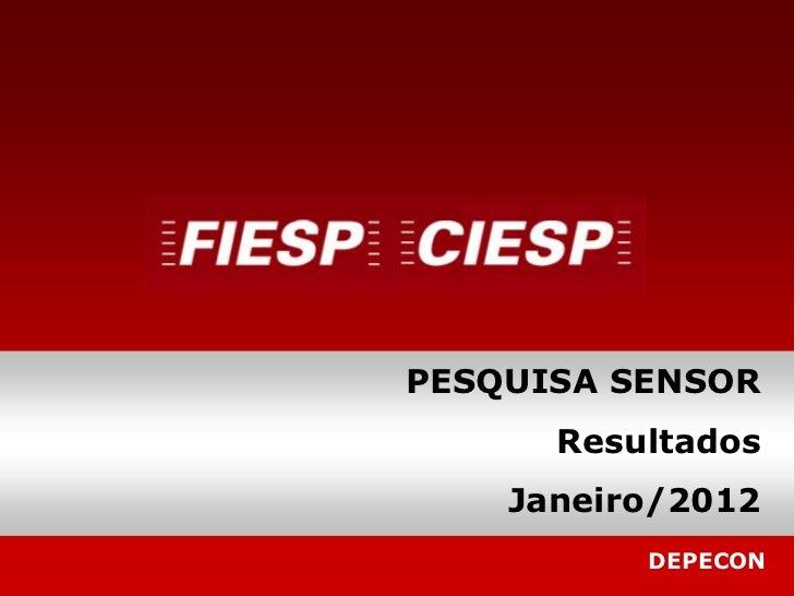 PESQUISA SENSOR      Resultados    Janeiro/2012          DEPECON