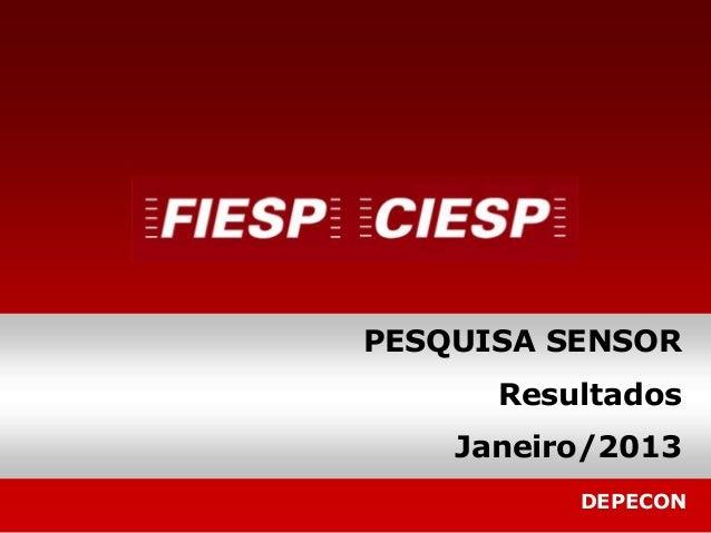 PESQUISA SENSOR      Resultados    Janeiro/2013          DEPECON