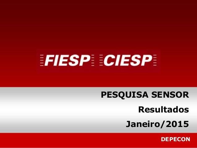 DEPECON PESQUISA SENSOR Resultados Janeiro/2015
