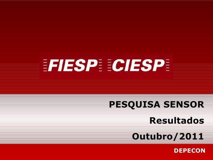PESQUISA SENSOR Resultados Outubro/2011