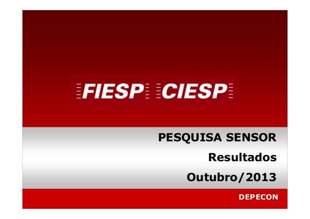 PESQUISA SENSOR Resultados Outubro/2013 DEPECON