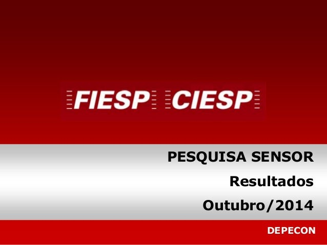 PESQUISA SENSOR  Resultados  Outubro/2014  DEPECON