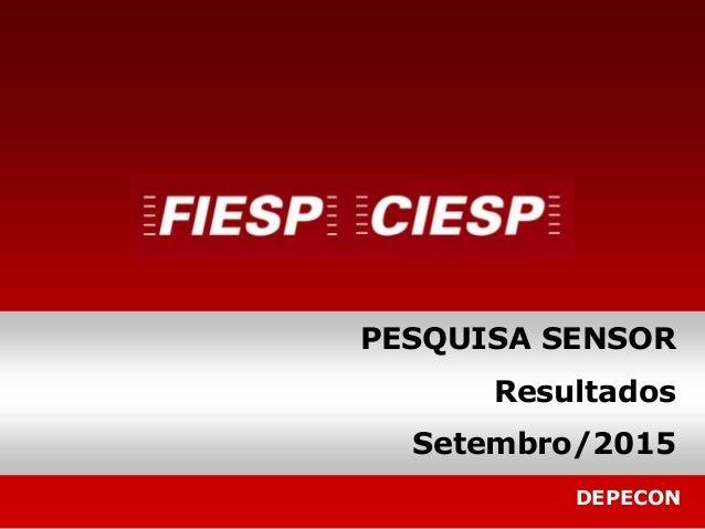 DEPECON PESQUISA SENSOR Resultados Setembro/2015