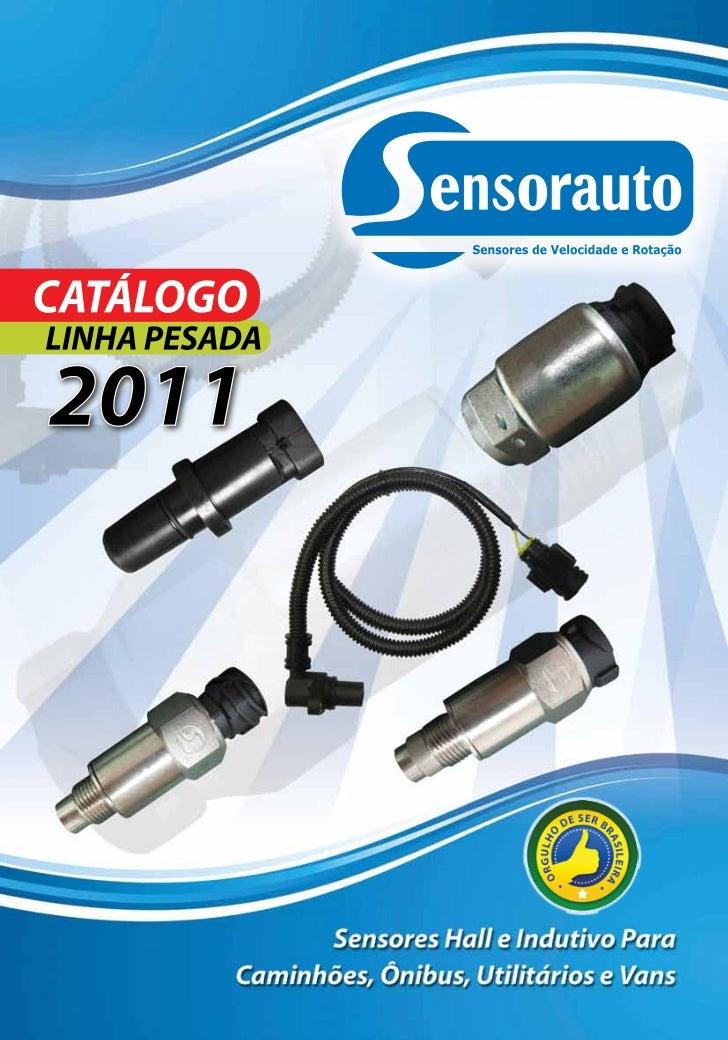 Catálogo 2011 Linha Pesada                       A Mais Completa na ReposiçãoProdução nacional com qualidade comprovada e ...