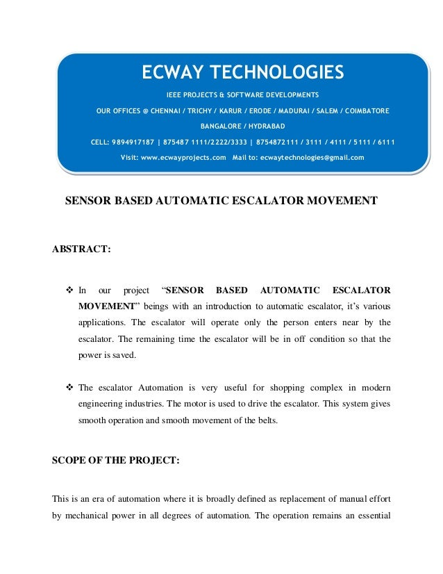 "SENSOR BASED AUTOMATIC ESCALATOR MOVEMENT ABSTRACT:  In our project ""SENSOR BASED AUTOMATIC ESCALATOR MOVEMENT"" beings wi..."