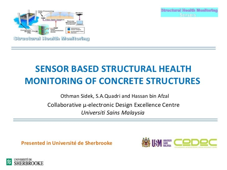 SENSOR BASED STRUCTURAL HEALTH MONITORING OF CONCRETE STRUCTURES    Othman Sidek, S.A.Quadri and Hassan bin Afzal Collabor...