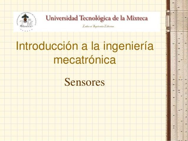 Introducción a la ingeniería mecatrónica Sensores