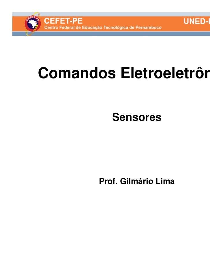 Comandos Eletroeletrônicos          Sensores       Prof. Gilmário Lima