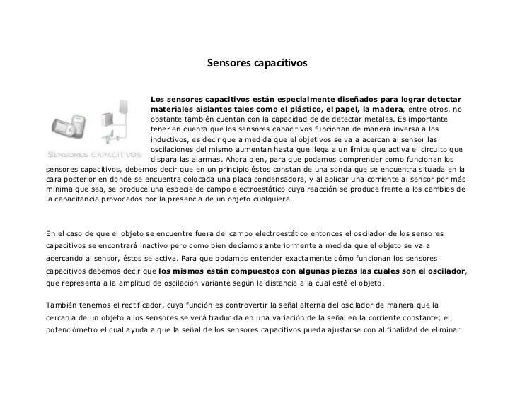 Sensores capacitivos                            Los sensores capacitivos están especialmente diseñados para lograr detecta...