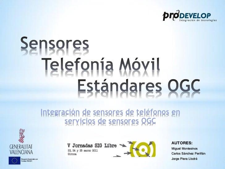 Integración de sensores de teléfonos en       servicios de sensores OGC                                    AUTORES:       ...