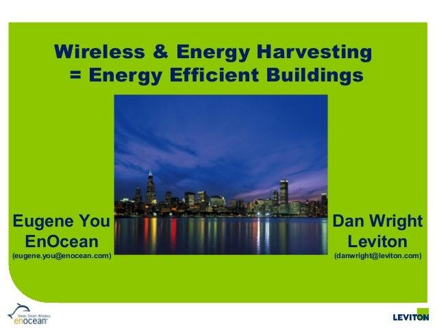 Wireless & Energy Harvesting Technologies for Energy Inefficient Buil…