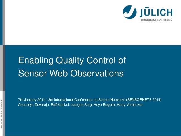 Mitglied der Helmholtz-Gemeinschaft  Enabling Quality Control of Sensor Web Observations 7th January 2014 | 3rd Internatio...