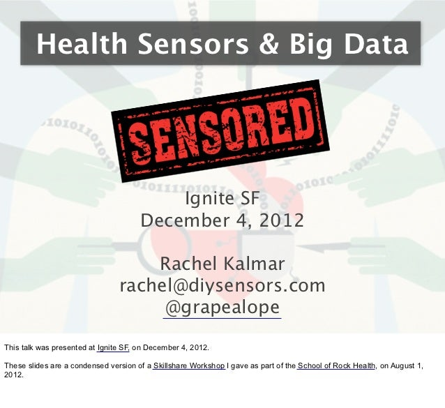 Health Sensors & Big Data                                          Ignite SF                                      December...