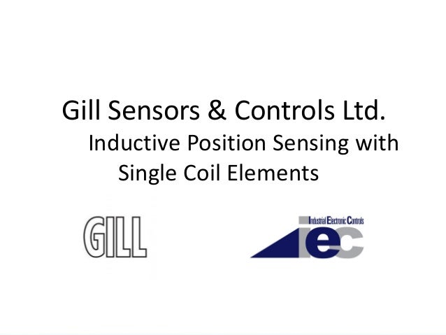 Gill Sensors & Controls Ltd. Inductive Position Sensing with Single Coil Elements