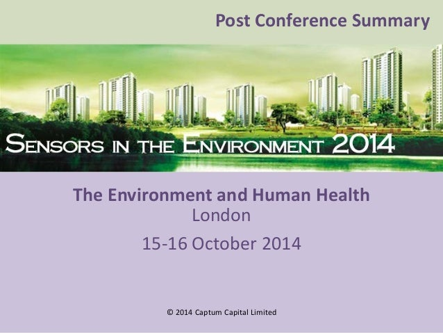 Sensors in the Environment 2014  Sensors in the Environment 2014  London  15-16 October 2014  © 2014 Captum Capital Limite...