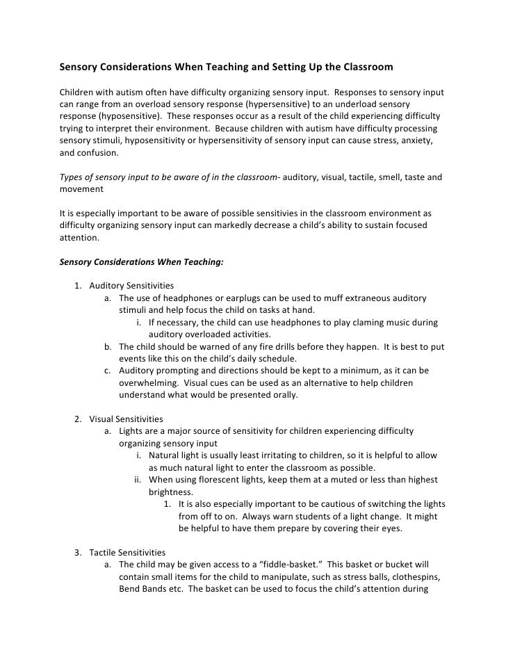 Sensory Considerations When Teaching and Setting Up the Classroom  Children with autism often have difficulty organizing s...