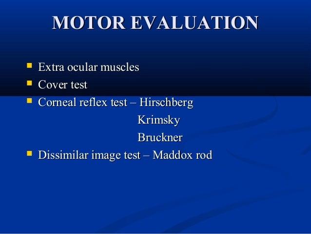 Binocular movements (Versions)Binocular movements (Versions)  Range of eye movements examined to find out, whether concom...