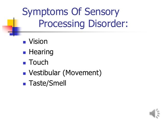 Sensory Processing Disorders Ppt With Voice