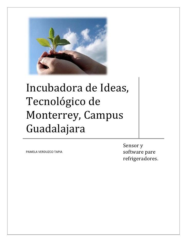 IncubadoradeIdeas, Tecnológicode Monterrey,Campus Guadalajara                          Sensory PAMELAVERD...
