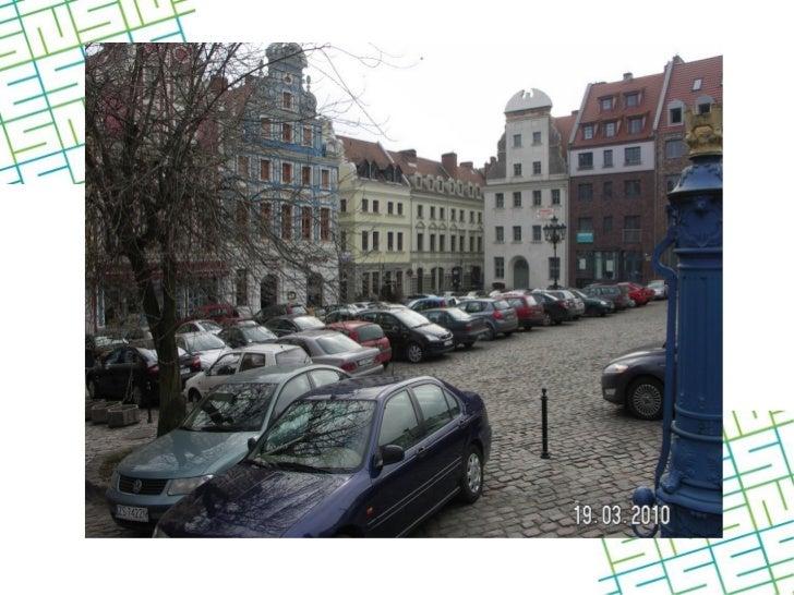 PROBLEMY– Brak dużej, wolnej od samochodów strefypieszo-rekreacyjnej– Brak strategii rozmieszczenia parkującychpojazdów