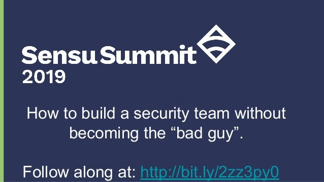 """How to build a security team without becoming the """"bad guy"""". Follow along at: http://bit.ly/2zz3py0"""