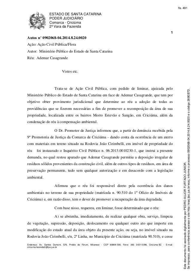 ESTADO DE SANTA CATARINA PODER JUDICIÁRIO Comarca - Criciúma 2ª Vara da Fazenda 1 Endereço: Av. Santos Dumont, S/N, Prédio...