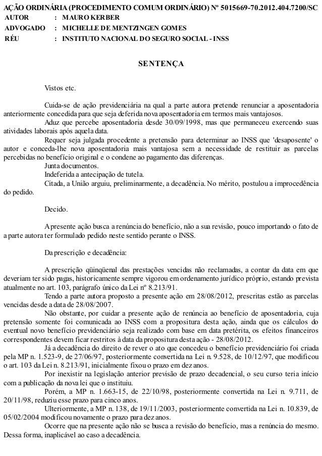 AÇÃO ORDINÁRIA (PROCEDIMENTO COMUM ORDINÁRIO) Nº 5015669-70.2012.404.7200/SC AUTOR : MAURO KERBER ADVOGADO : MICHELLE DE M...
