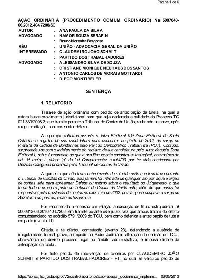 AÇÃO ORDINÁRIA (PROCEDIMENTO COMUM ORDINÁRIO) N◙ 5007843-66.2012.404.7208/SCSENTENÇA1. RELATÓRIOTrata-se de ação ordinária...