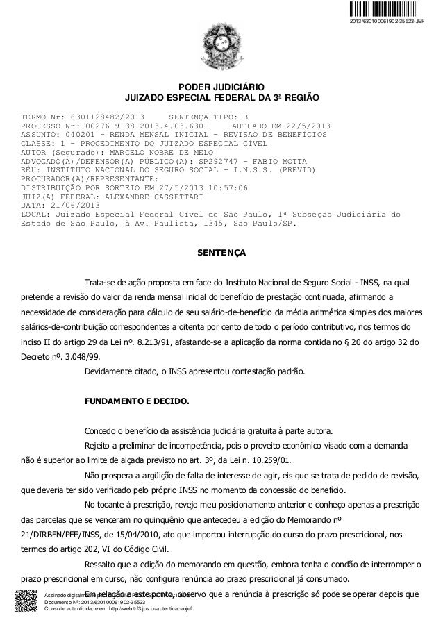 PODER JUDICIÁRIO JUIZADO ESPECIAL FEDERAL DA 3ª REGIÃO TERMO Nr: 6301128482/2013 SENTENÇA TIPO: B PROCESSO Nr: 0027619-38....