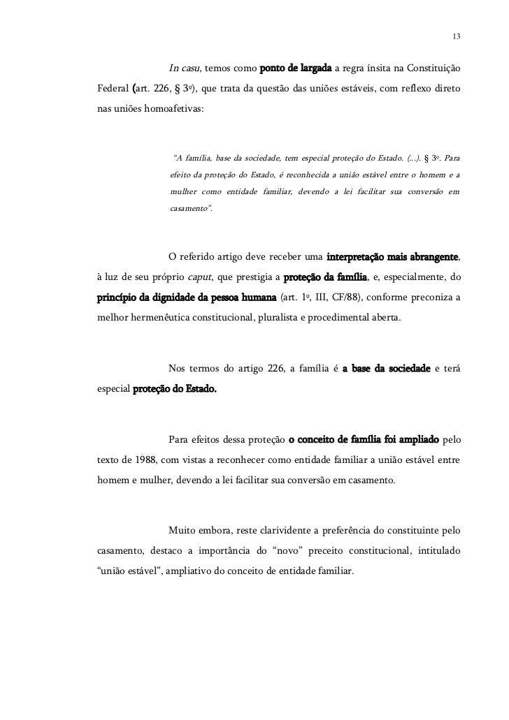 13                 In casu, temos como ponto de largada a regra ínsita na ConstituiçãoFederal (art. 226, § 3º), que trata ...