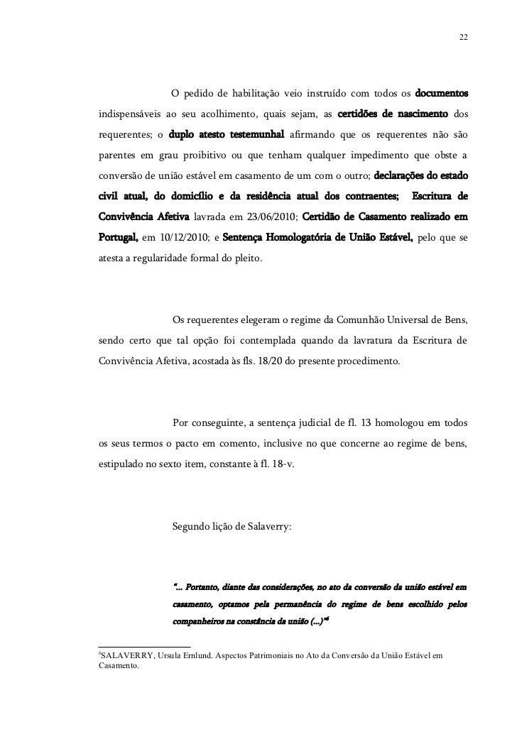 22                  O pedido de habilitação veio instruído com todos os documentosindispensáveis ao seu acolhimento, quais...