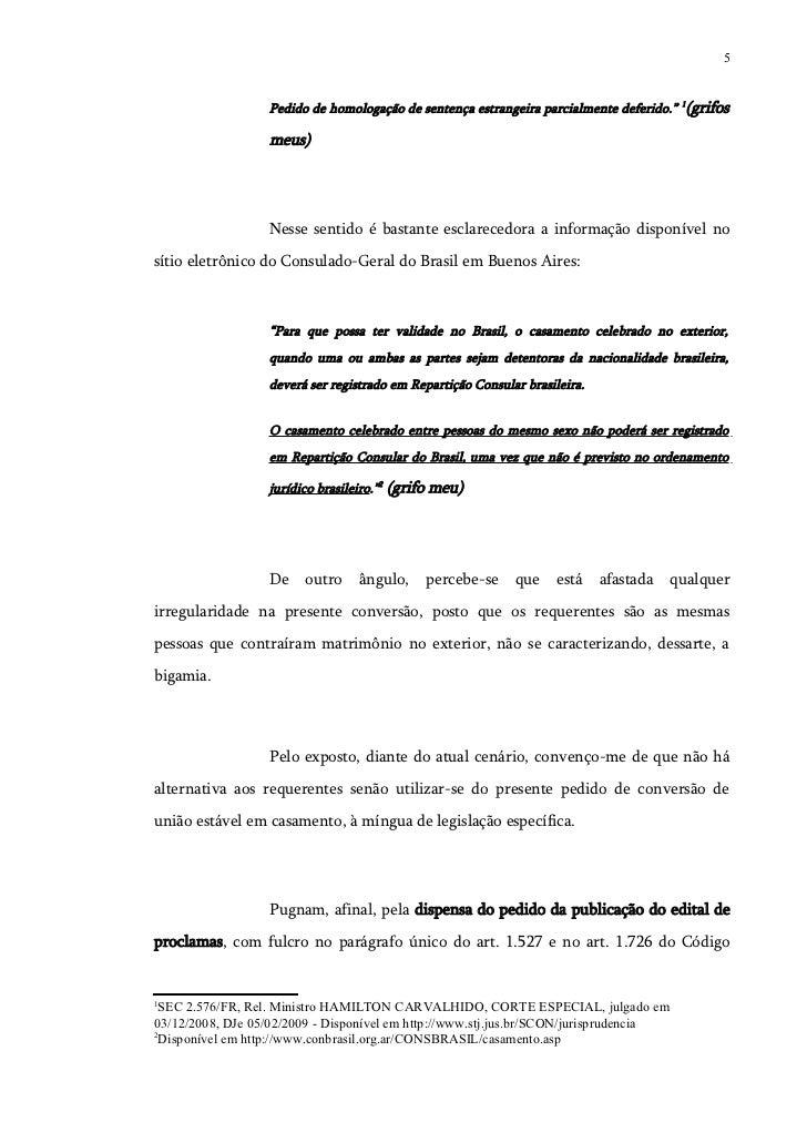"""5                  Pedido de homologação de sentença estrangeira parcialmente deferido."""" 1(grifos                  meus)  ..."""