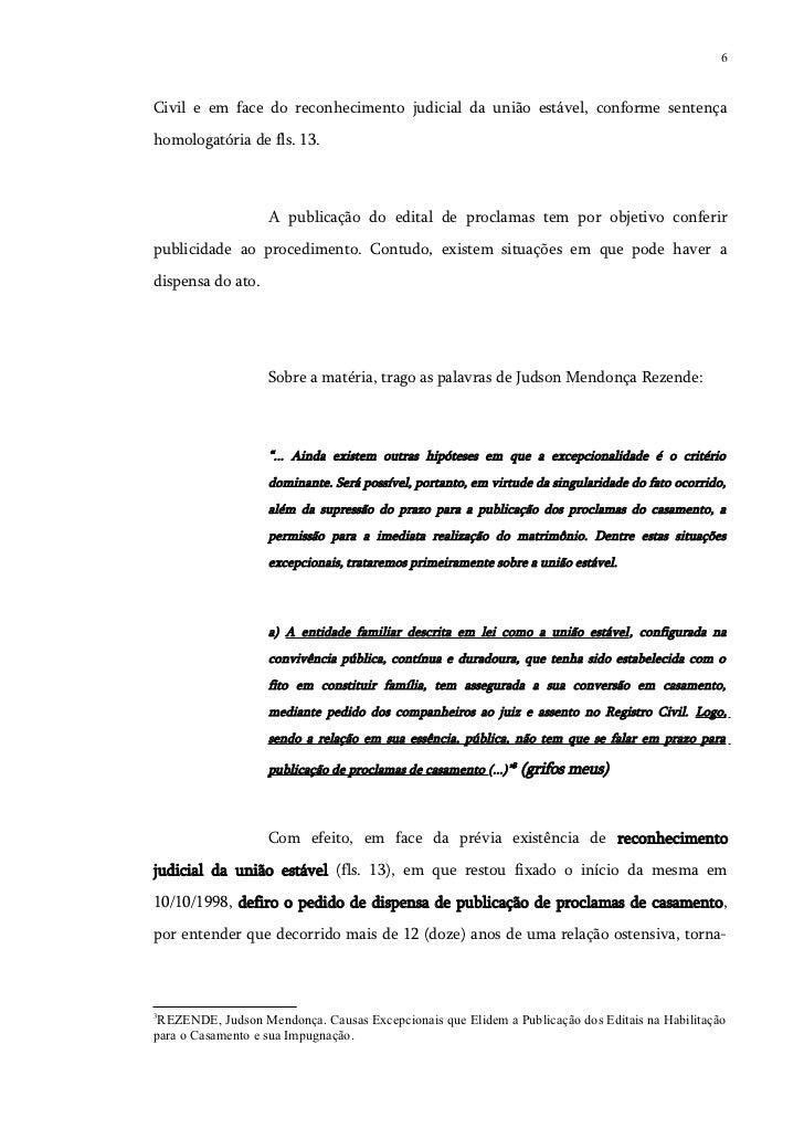 6Civil e em face do reconhecimento judicial da união estável, conforme sentençahomologatória de fls. 13.                  ...