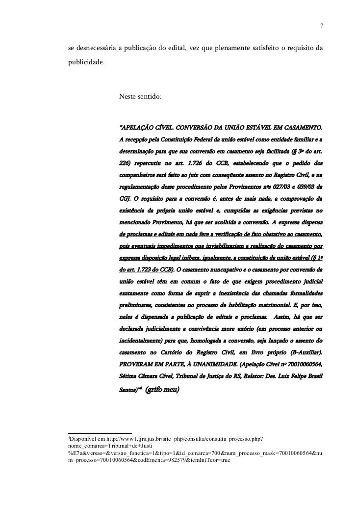 7se desnecessária a publicação do edital, vez que plenamente satisfeito o requisito dapublicidade.                 Neste s...