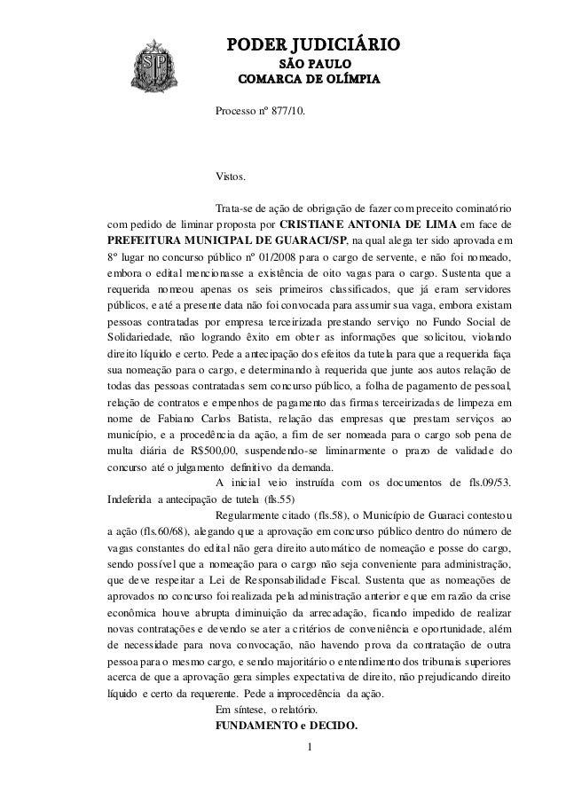 PODER JUDICIÁRIO SÃO PAULO COMARCA DE OLÍMPIA 1 Processo nº 877/10. Vistos. Trata-se de ação de obrigação de fazer com pre...