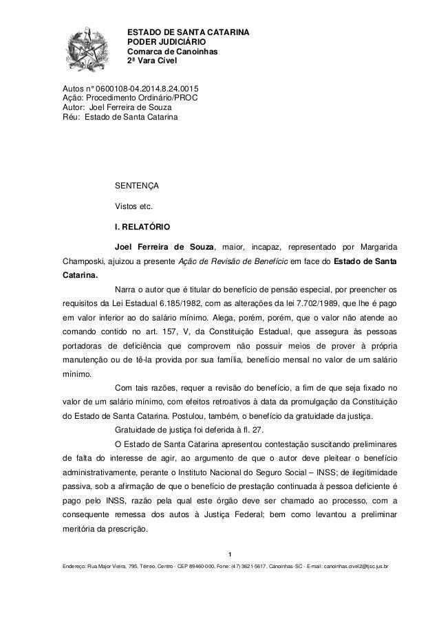 ESTADO DE SANTA CATARINA PODER JUDICIÁRIO Comarca de Canoinhas 2ª Vara Cível 1 Endereço: Rua Major Vieira, 795, Térreo, Ce...
