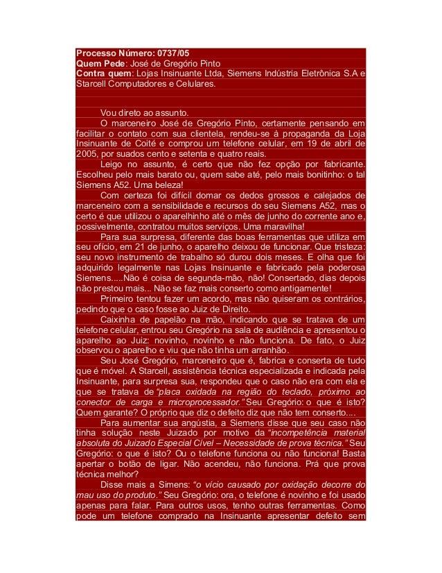 Processo Número: 0737/05  Quem Pede: José de Gregório Pinto  Contra quem: Lojas Insinuante Ltda, Siemens Indústria Eletrôn...