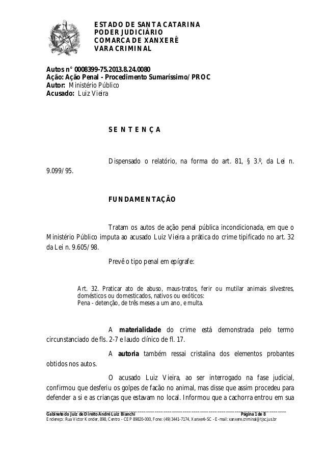 ESTADO DE SANTA CATARINA  PODER JUDICIÁRIO  COMARCA DE XANXERÊ  VARA CRIMINAL  Autos n° 0008399-75.2013.8.24.0080  Ação: A...