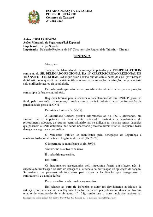 ESTADO DE SANTA CATARINA PODER JUDICIÁRIO Comarca de Xanxerê 2ª Vara Cível  Autos n° 080.13.003499-1 Ação: Mandado de Segu...