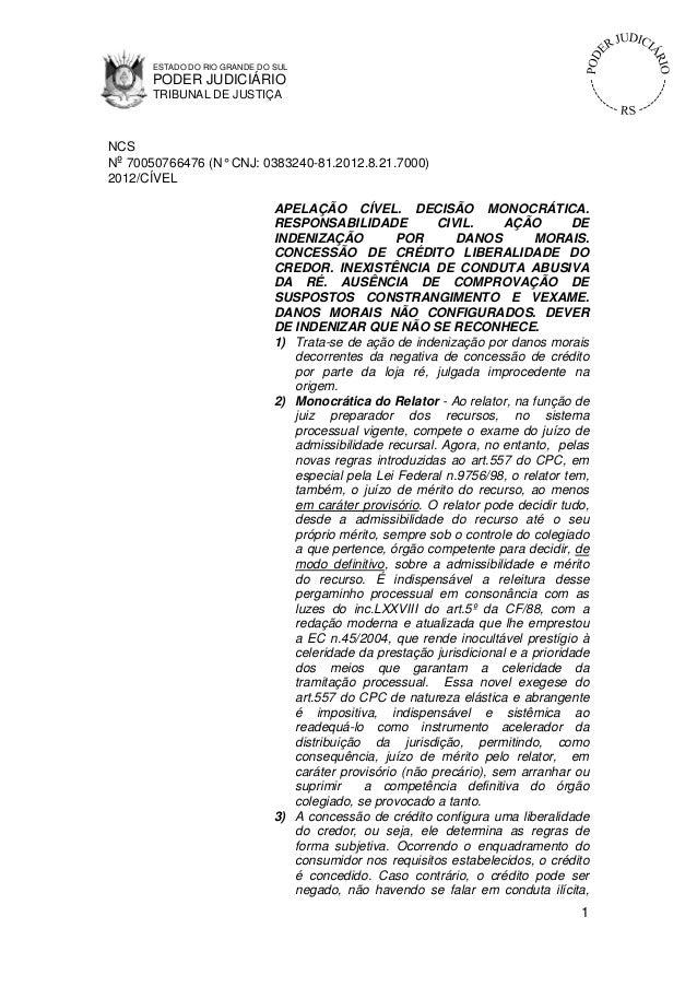 ESTADO DO RIO GRANDE DO SUL  PODER JUDICIÁRIO TRIBUNAL DE JUSTIÇA  NCS Nº 70050766476 (N° CNJ: 0383240-81.2012.8.21.7000) ...