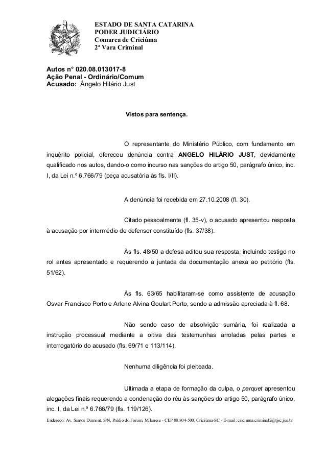 ESTADO DE SANTA CATARINA PODER JUDICIÁRIO Comarca de Criciúma 2ª Vara Criminal Endereço: Av. Santos Dumont, S/N, Prédio do...